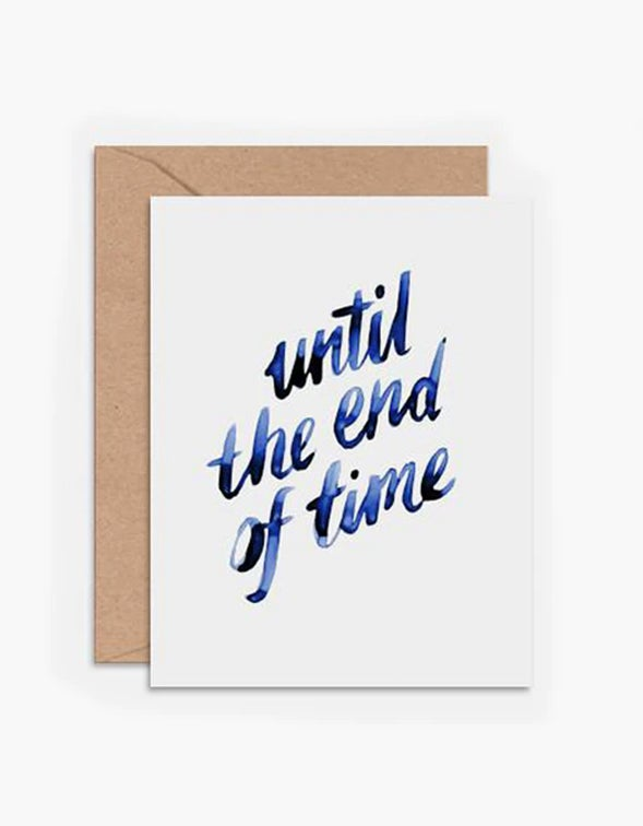 Until The End Of Time Card - White