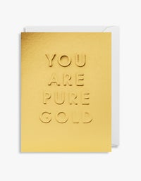 You Are Pure Gold Card - Gold