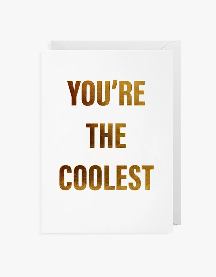 Youre the Coolest Card - White
